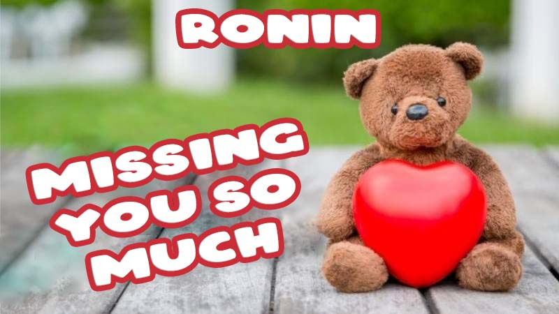 Ecards Ronin Missing you already