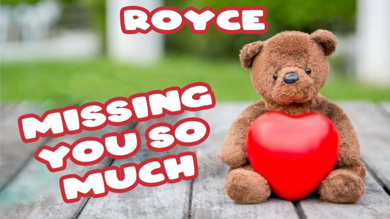 Ecards Royce Missing you already