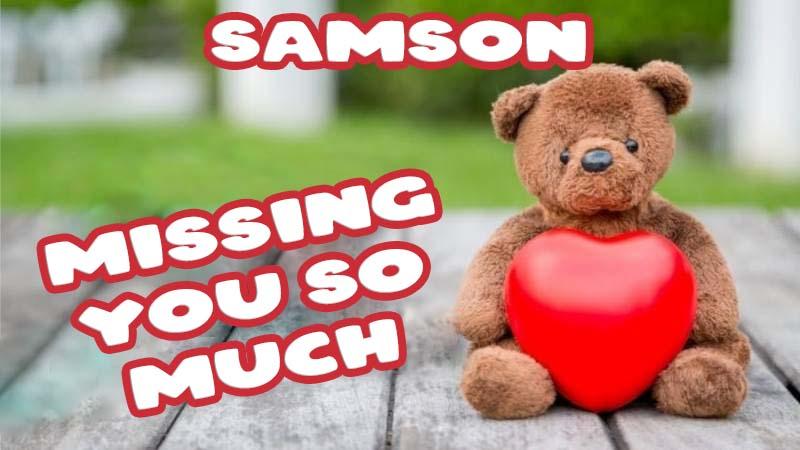 Ecards Samson Missing you already