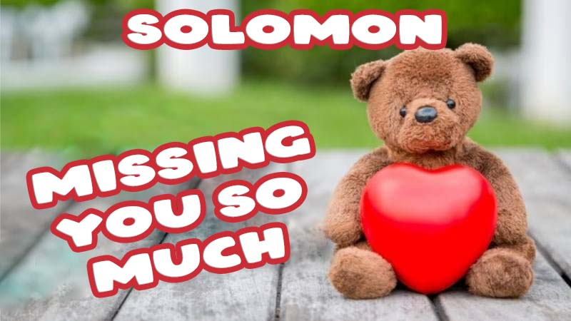 Ecards Solomon Missing you already