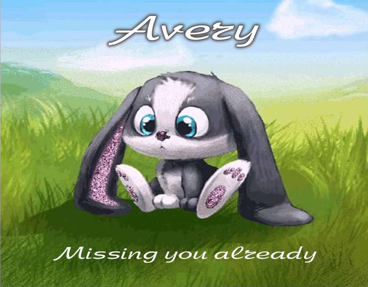 Cards Avery I am missing you every hour, every minute