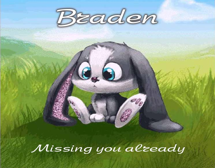 Cards Braden I am missing you every hour, every minute