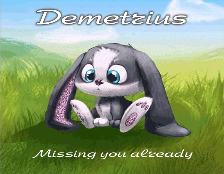 Cards Demetrius I am missing you every hour, every minute