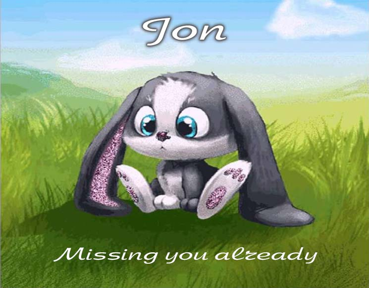 Cards Jon I am missing you every hour, every minute