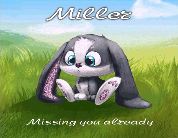Cards Miller I am missing you every hour, every minute