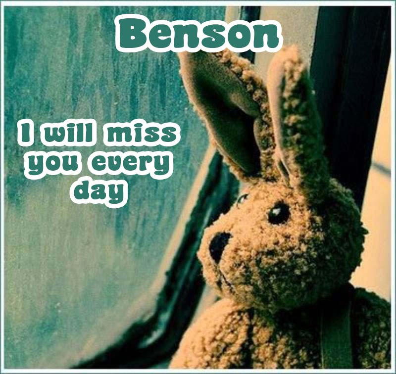 Ecards Benson I miss you.. every second of every minute