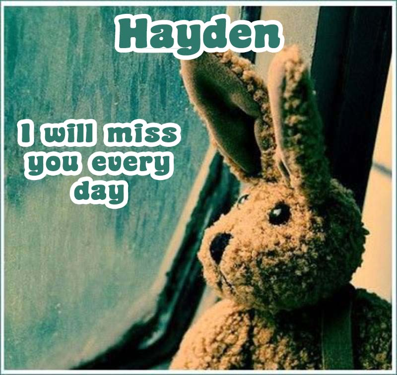 Ecards Hayden I miss you.. every second of every minute