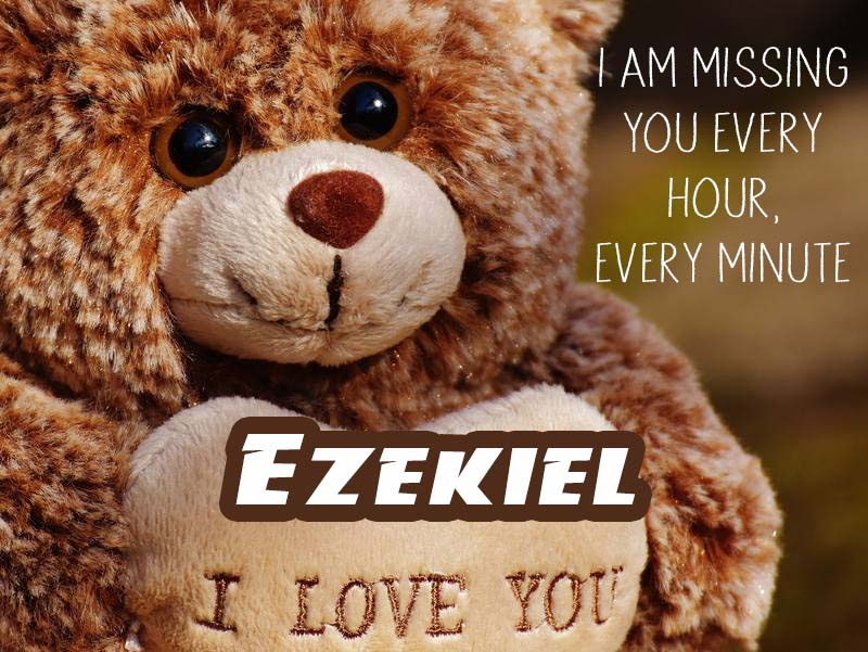 Cards Ezekiel I will miss you every day