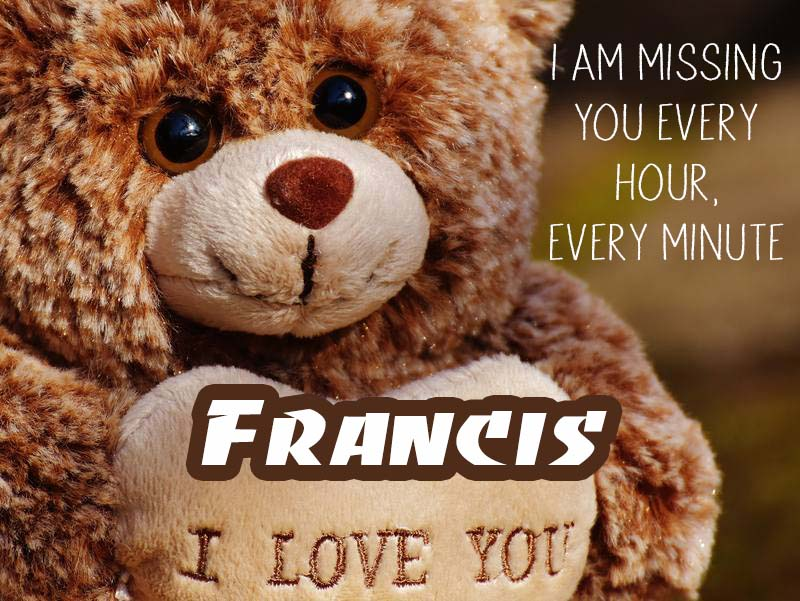 Cards Francis I will miss you every day
