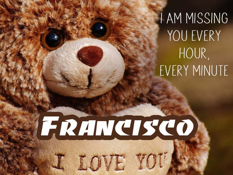 Cards Francisco I will miss you every day