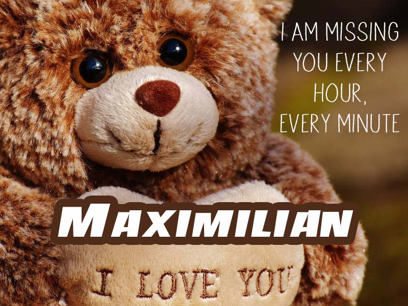 Cards Maximilian I will miss you every day