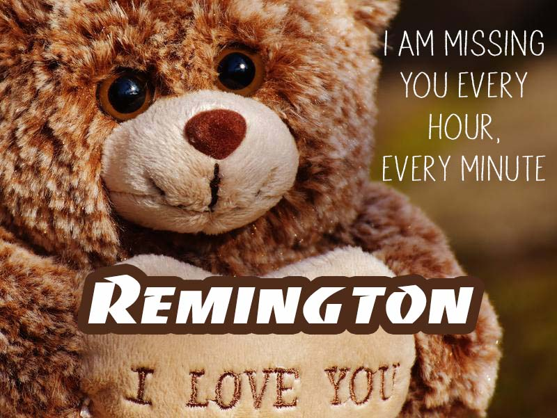 Cards Remington I will miss you every day