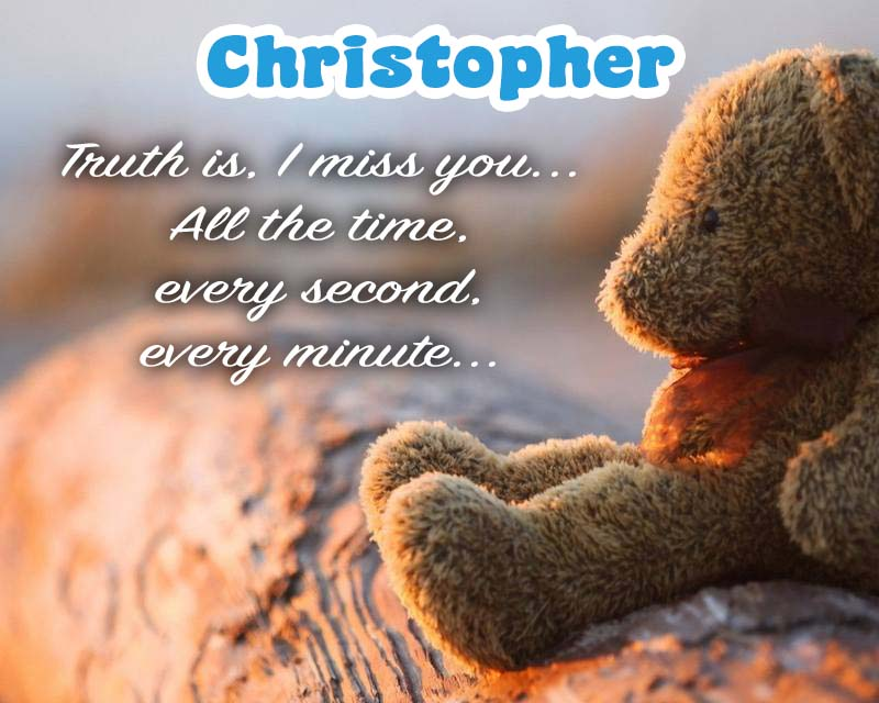 Cards Christopher I am missing you every hour, every minute