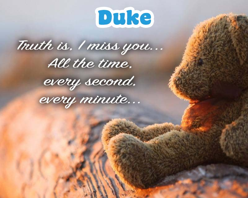 Cards Duke I am missing you every hour, every minute