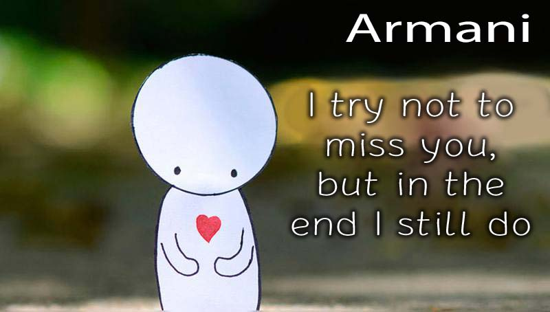 Ecards Armani Missing you already