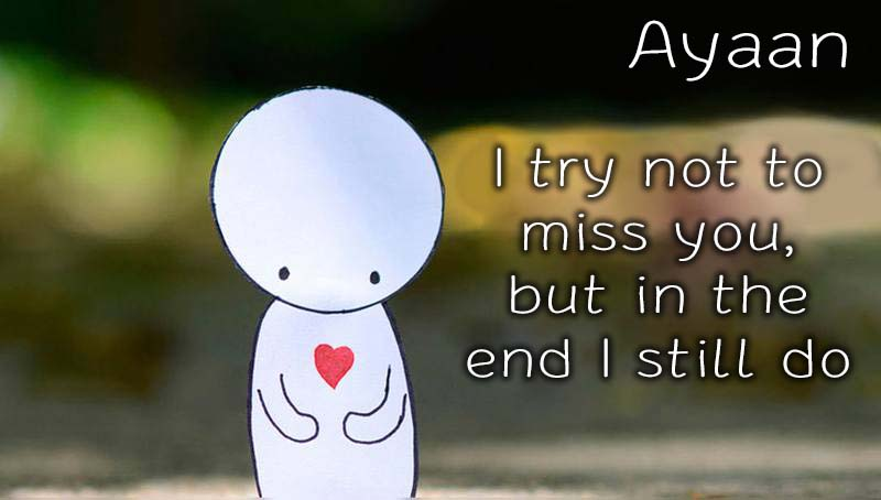 Ecards Ayaan Missing you already