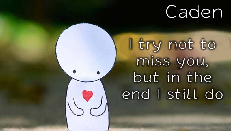Ecards Caden Missing you already