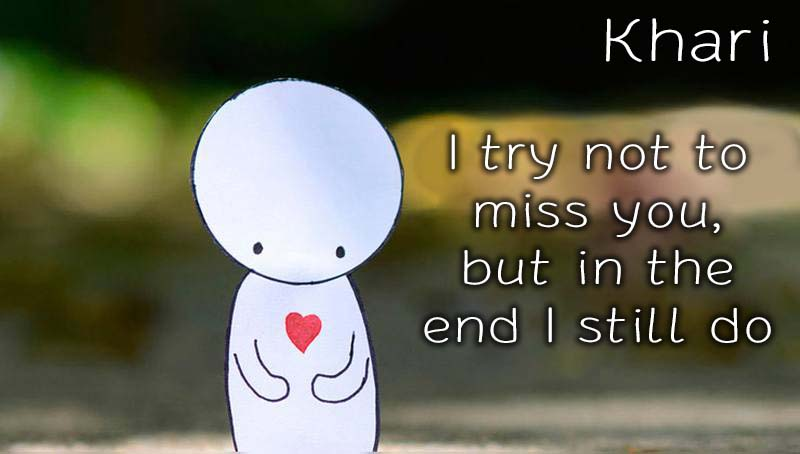 Ecards Khari Missing you already