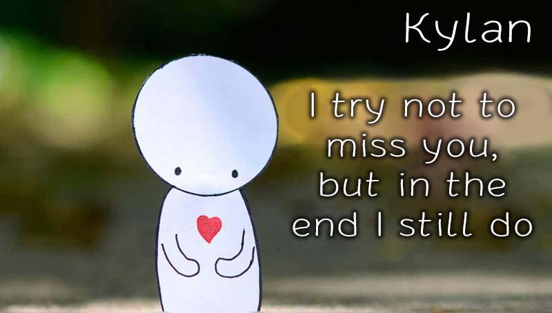 Ecards Kylan Missing you already