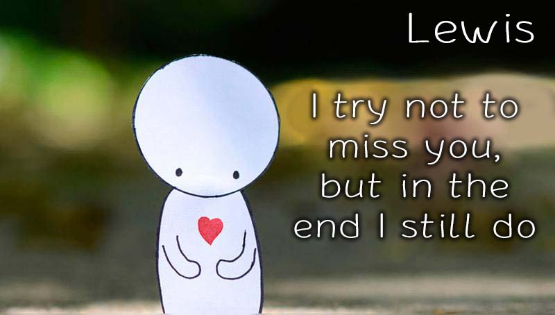 Ecards Lewis Missing you already