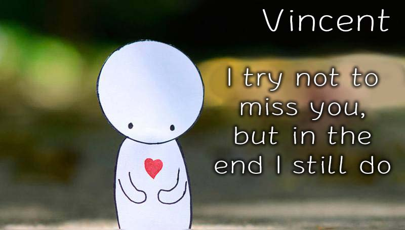 Ecards Vincent Missing you already