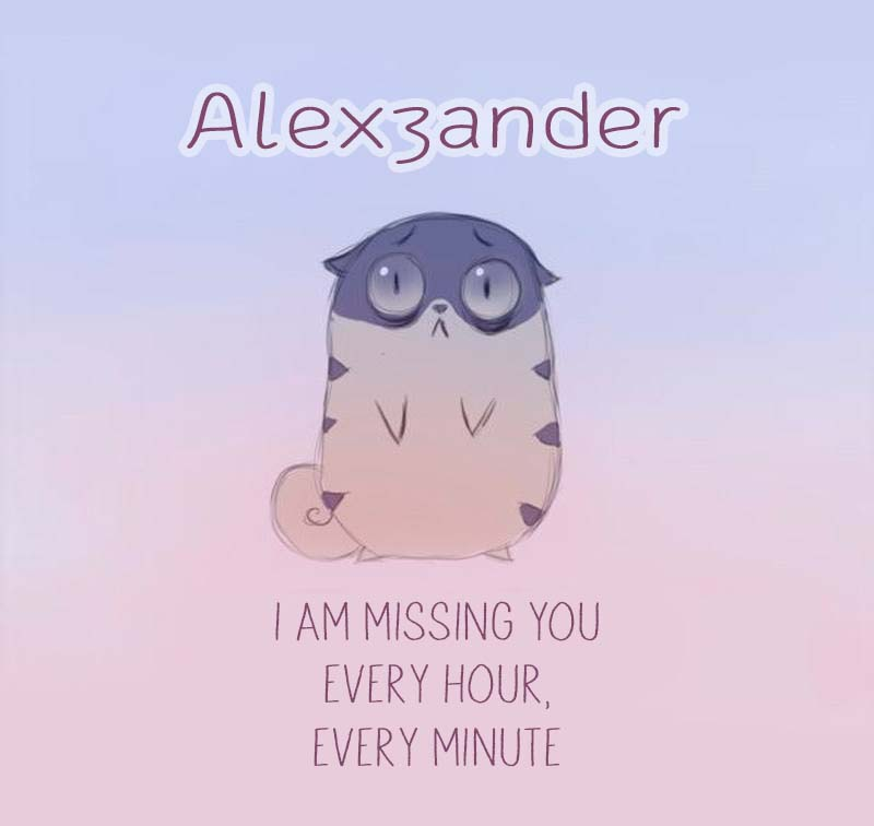 Cards Alexzander I am missing you every hour, every minute
