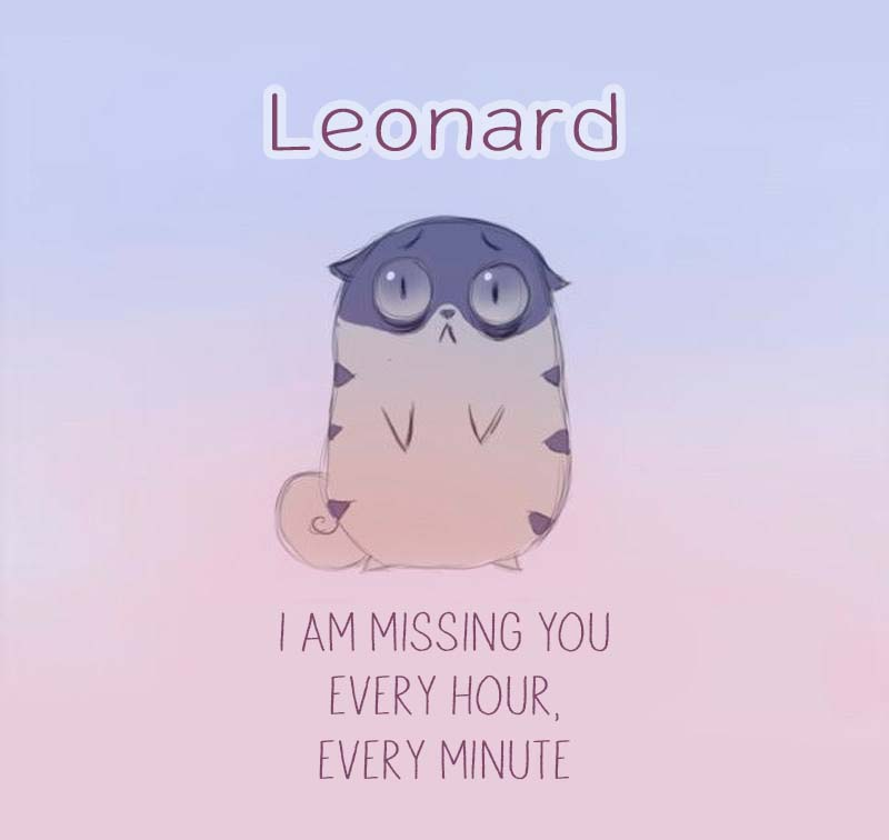Cards Leonard I am missing you every hour, every minute