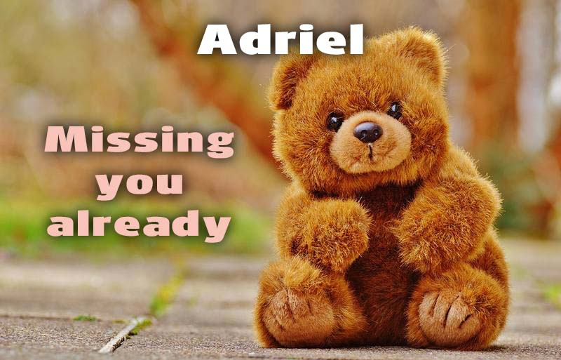 Ecards Adriel I miss you.. every second of every minute