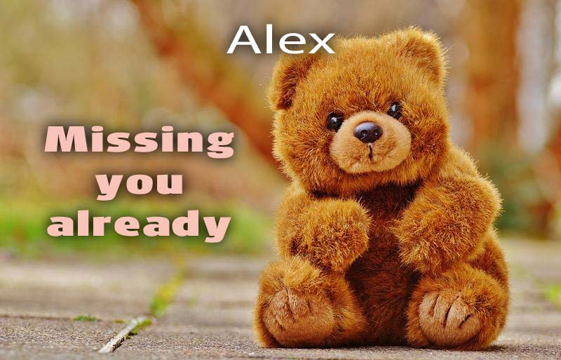 Ecards Alex I miss you.. every second of every minute