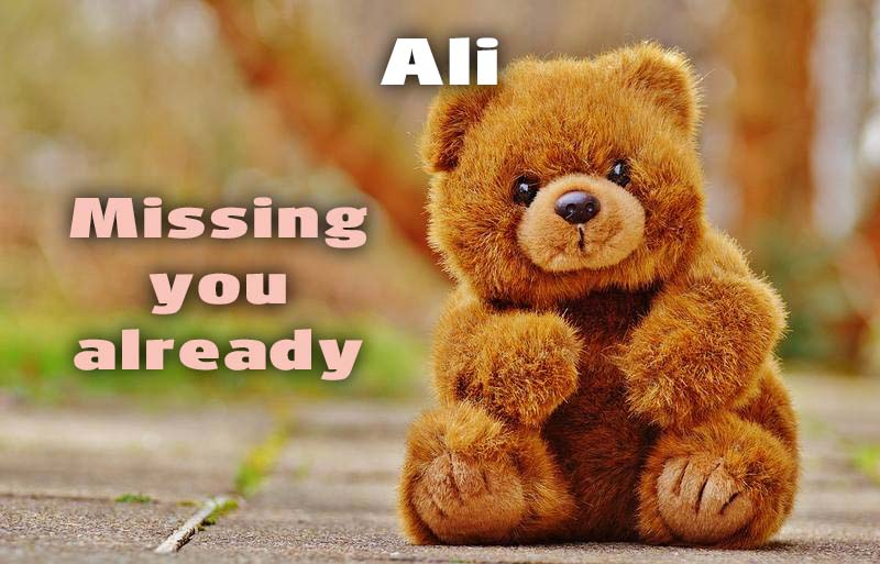 Ecards Ali I miss you.. every second of every minute