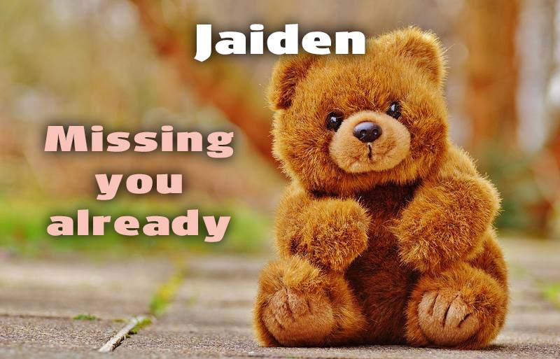 Ecards Jaiden I miss you.. every second of every minute