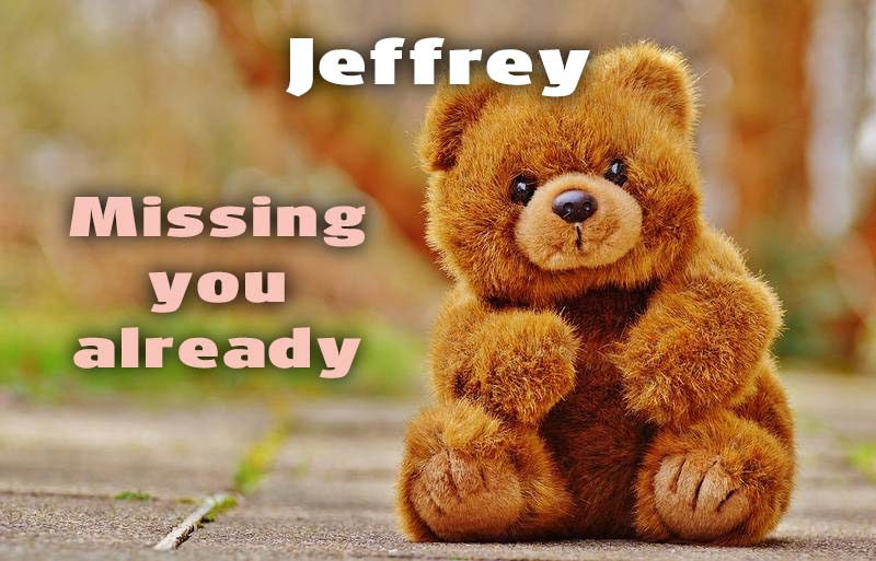 Ecards Jeffrey I miss you.. every second of every minute