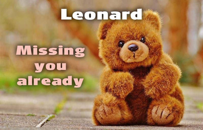 Ecards Leonard I miss you.. every second of every minute