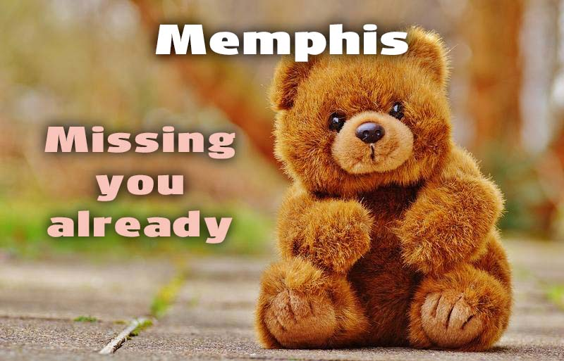 Ecards Memphis I miss you.. every second of every minute