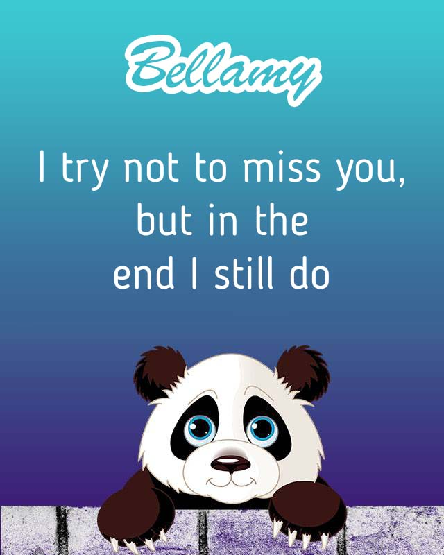 Cards Bellamy I will miss you every day