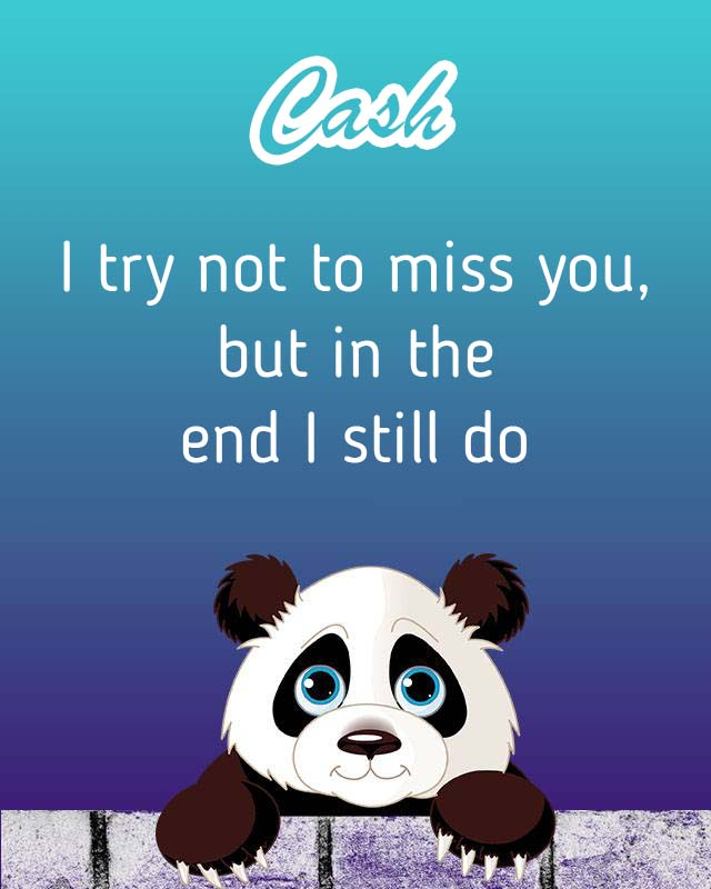 Cards Cash I will miss you every day