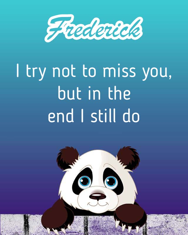 Cards Frederick I will miss you every day