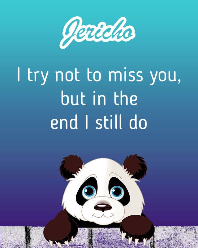 Cards Jericho I will miss you every day