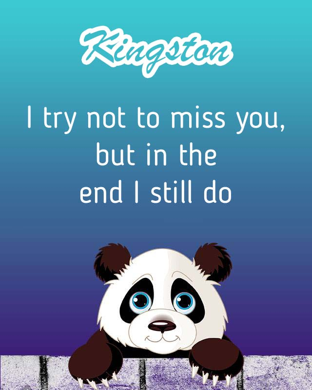 Cards Kingston I will miss you every day