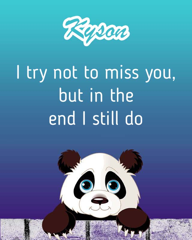 Cards Kyson I will miss you every day