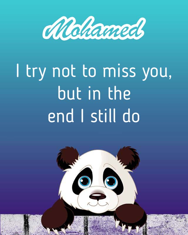 Cards Mohamed I will miss you every day