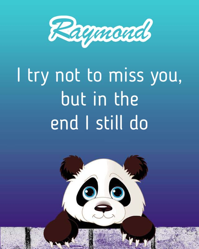 Cards Raymond I will miss you every day
