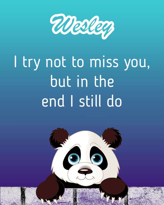 Cards Wesley I will miss you every day